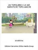 strakkina - UN TOPOLIBRO X LE MIE SIMPATICHE TOPO-AMICHE