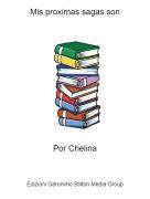 Por Chelina - Mis proximas sagas son