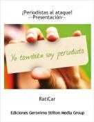 RatiCar - ¡Periodistas al ataque!~·Presentación·~