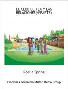Roelia Spring - EL CLUB DE TEA Y LAS RELACIONES(4ºPARTE)