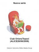 Club OrianaTopaci(ALICE28/06/2009) - Nuova serie