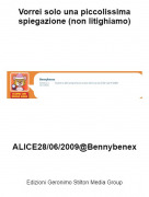 ALICE28/06/2009@Bennybenex - Vorrei solo una piccolissima spiegazione (non litighiamo)