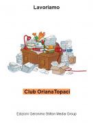 Club OrianaTopaci - Lavoriamo