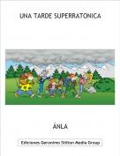 ÁNLA - UNA TARDE SUPERRATONICA