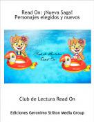 Club de Lectura Read On - Read On: ¡Nueva Saga! Personajes elegidos y nuevos