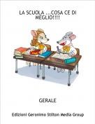 GERALE - LA SCUOLA ...COSA CE DI MEGLIO!!!!