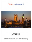 LITTLE BEE - Tutti....a Londra!!!