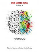 RatoMary12 - MIS MEMORIASParte 1