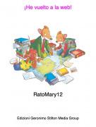 RatoMary12 - ¡He vuelto a la web!
