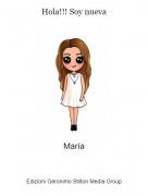 María - Hola!!! Soy nueva