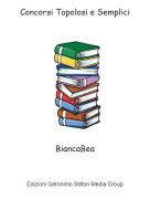 BiancaBea - Concorsi Topolosi e Semplici