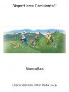 BiancaBea - Rispettiamo l'ambiente!!!