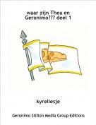 kyreliesje - waar zijn Thea en Geronimo??? deel 1