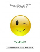 TopoFabi!!! - Il topo-libro dei TEST STRATOPICI!!!