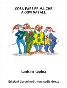 tunisina topina - COSA FARE PRIMA CHE ARRIVI NATALE