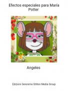 Angeles - Efectos especiales para María Potter