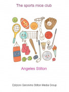 Angeles Stilton - The sports mice club