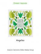 Angeles - Green leaves