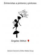 Ángeles Stilton 🌹 - Entrevistas a pintores y pintoras