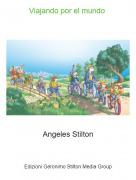 Angeles Stilton - Viajando por el mundo