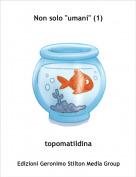 "topomatildina - Non solo ""umani"" (1)"