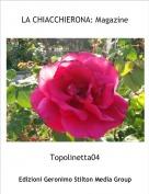 Topolinetta04 - LA CHIACCHIERONA: Magazine