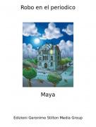 Maya - Robo en el periodico