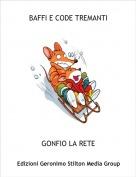 GONFIO LA RETE - BAFFI E CODE TREMANTI