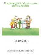 TOPOAMICO - Una passeggiata nel parco in un giorno d'Autunno