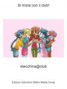 stecchina@club - Si inizia con il club!