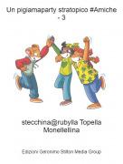 stecchina@rubylla Topella Monellellina - Un pigiamaparty stratopico #Amiche - 3