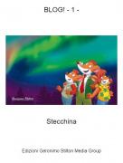 Stecchina - BLOG! - 1 -