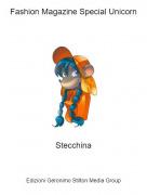 Stecchina - Fashion Magazine Special Unicorn