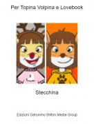 Stecchina - Per Topina Volpina e Lovebook