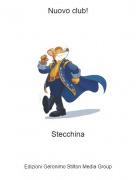 Stecchina - Nuovo club!