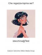 stecchina@Test - Che ragazza-topina sei?
