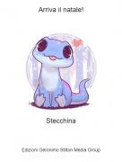 Stecchina - Arriva il natale!