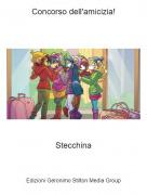 Stecchina - Concorso dell'amicizia!