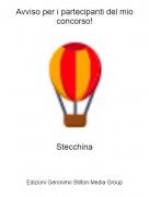 Stecchina - Avviso per i partecipanti del mio concorso!