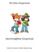 stecchina@Miss Gorgonzola - Per Miss Gorgonzola