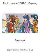 Stecchina - Per il concorso VERDE di Topiria_