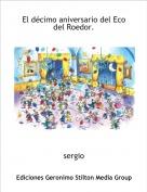 sergio - El décimo aniversario del Eco del Roedor.