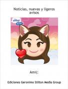 Ami(: - Noticias, nuevas y ligeros avisos
