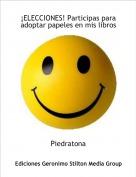 Piedratona - ¡ELECCIONES! Participas para adoptar papeles en mis libros