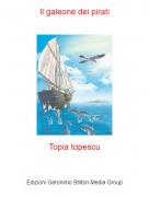 Topia topescu - Il galeone dei pirati