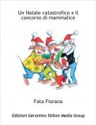 Fata Fiorana - Un Natale catastrofico x il concorso di mammalice