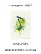 TOPOEL CODINA - Il mio sogno è...MUSICA