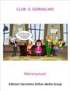 Hieronymus! - CLUB: IL GIORNALINO