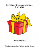 Bennybenex - Avvisi per il mio concorso...E un altro