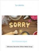 bichitasanroque - Lo siento